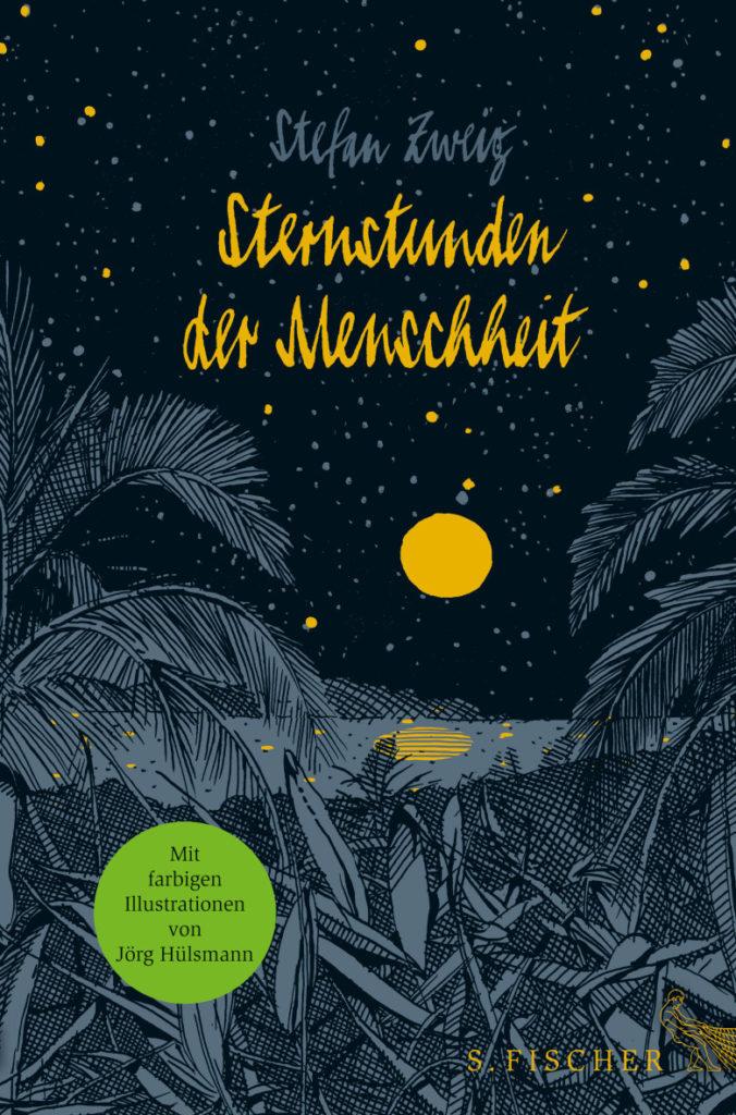 """""""Sternstunden der Menschheit"""", S. Fischer, illustriert von Jörg Hülsmann - Copyright: S. Fischer /fischerverlage.de"""