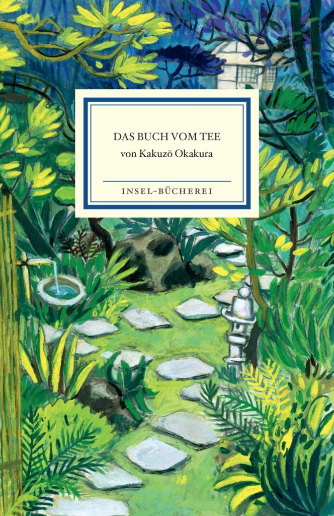 Okakura, Das Buch vom Tee, Insel Verlag 2018 - Copyright: Insel, Berlin