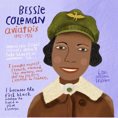 Bessie Coleman, Aviatrix. Credits: Allison Strine